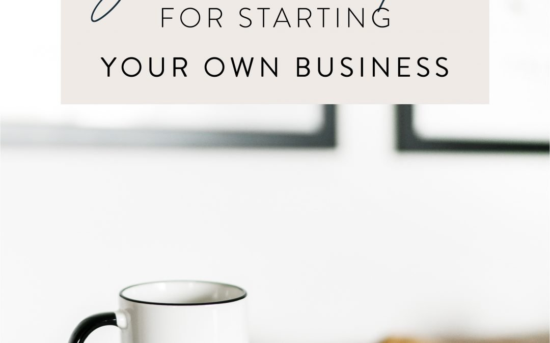 One Entrepreneur to Another: My Best Tips for Starting Your Own Business