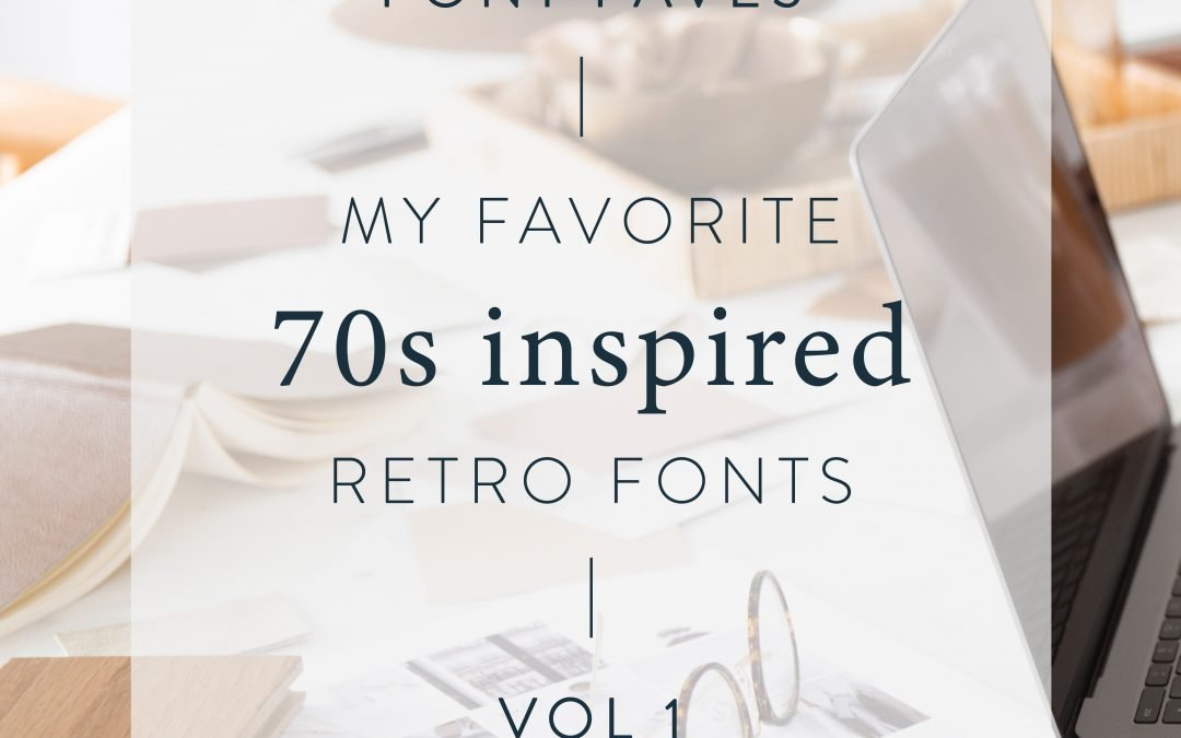 My Favorite 70s Inspired Retro Fonts