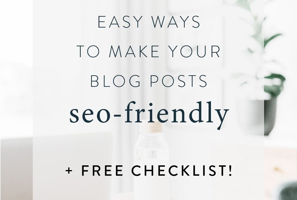 Easy Ways to Make Your Blog Posts SEO-Friendly